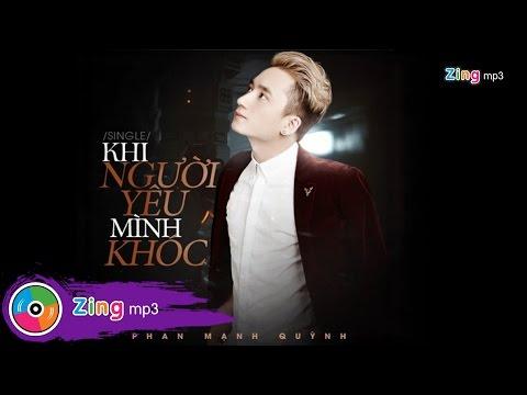 Khi Người Mình Yêu Khóc - Phan Mạnh Quỳnh (Album)