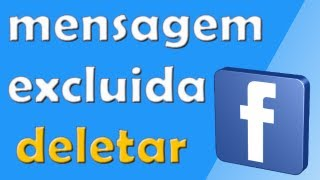 Excluir Mensagens Do Facebook Apagar E Deletar