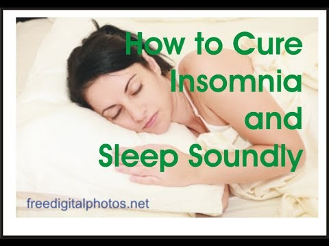 How to Cure Insomnia and Sleep Soundly