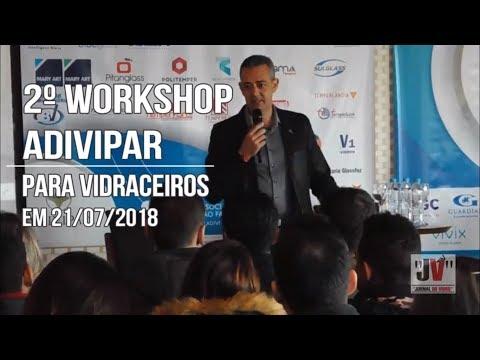 Cobertura do 2º Workshop da Adivipar para Vidraceiros em Cascavel-PR ocorrido em 21/07/2018