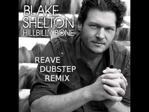 Blake Shelton - Hillbilly Bone (Reave Dubstep Remix)