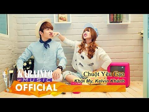Karaoke Lyrics - Chuột Yêu Gạo - Khởi My, Kelvin Khánh