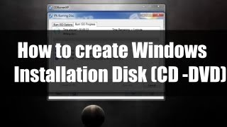 How To Create Windows Installation Disk(CD- DVD) For 8,7