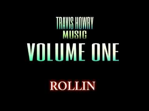 ROLLIN - TRAVIS HOWRY MUSIC - VOLUME ONE