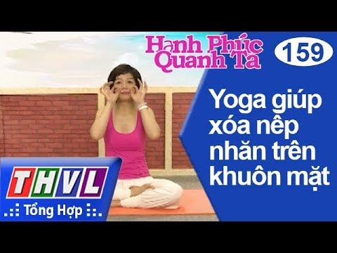 THVL | Hạnh phúc quanh ta - Kỳ 159: Yoga giúp xóa tan nếp nhăn trên khuôn mặt