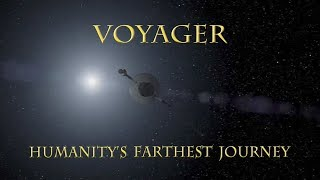 Voyager: Humanity's Farthest Journey