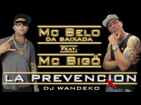 MC BELO DA BAIXADA E MC BIGO - LA PREVENCION