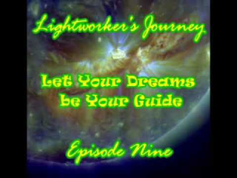 Lightworker's Journey - Let Your Dreams Be Your Guide