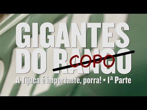 Gigantes do RANGO (COPO) • A Tijuca é importante, porra! • 1ª Parte