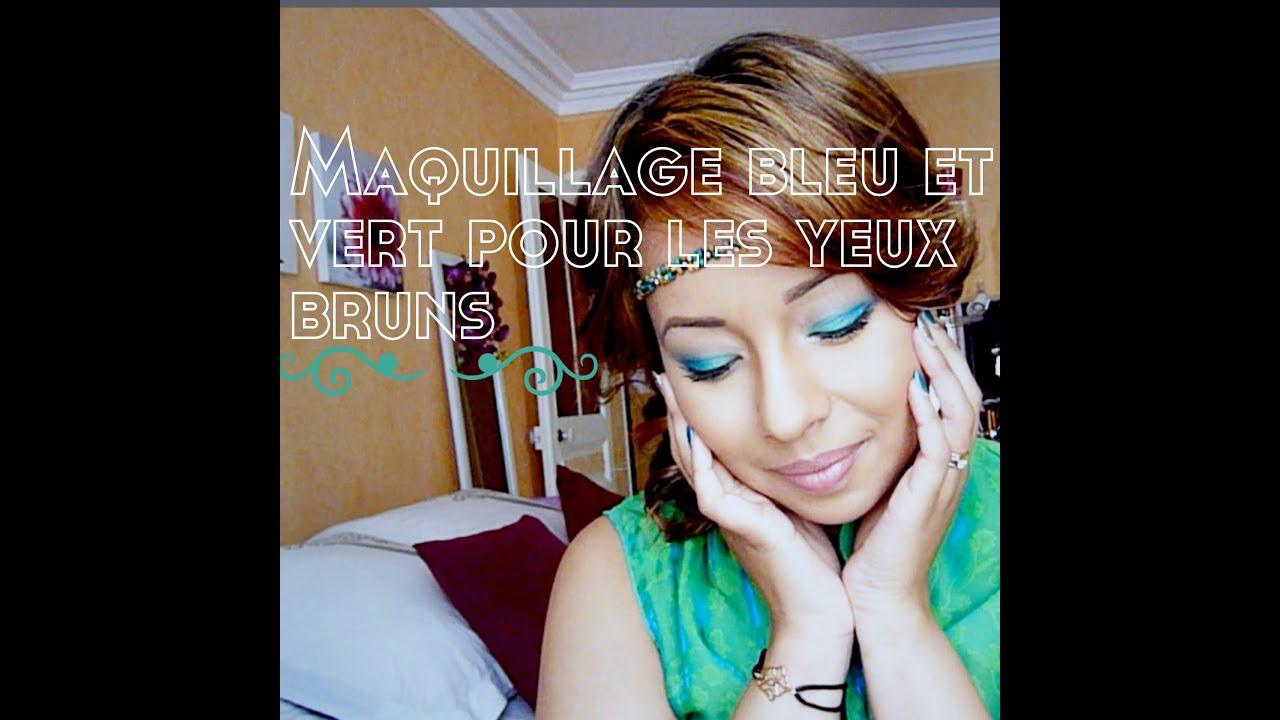 Maquillage Bleu Et Vert Pour Les Yeux Bruns Youtube