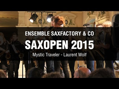 SaxOpen 2015 - SaxFactory & Co - Mystic Traveler, Laurent Wolf