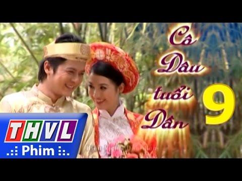 THVL | Cô dâu tuổi dần - Tập 9
