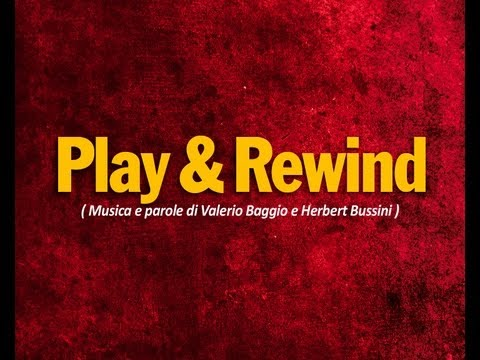 Play &amp; Rewind - CreGrest2011 (Valerio Baggio - Herbert Bussini)