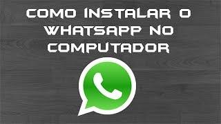 WhatsApp Para Computador (Windows) Tutorial Detalhado