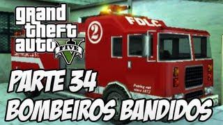 GTA V História Parte 34 : Bombeiros Bandidos