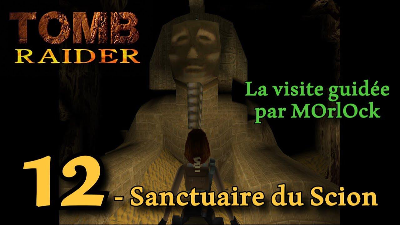 Tomb Raider 1 - 12 - Le Sanctuaire du Scion [Solution] [No Meds] fr