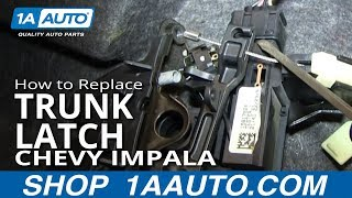 How To Install Replace Trunk Latch 2006-12 Chevy Impala