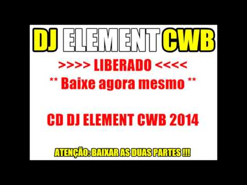 DOWNLOAD DO CD 2014 DJ ELEMENT CWB link na descrição