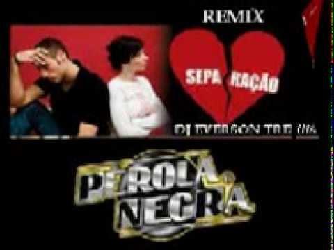 BANDA PÉROLA NEGRA-SEPARAÇÃO(REMIX DJ EVERSON TRELHA 2013)