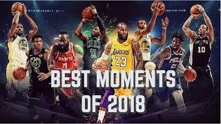 NBA Best/Memorable Moments of 2018 *CRAZY*