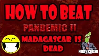HOW TO BEAT- Pandemic 2 Realistic Mode MADAGASCAR Is DEAD