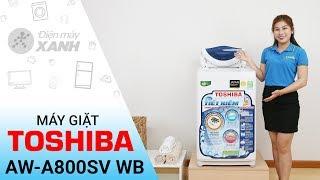 Máy giặt Toshiba AW A800SV WB - Hàng tốt giá ngon