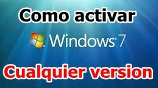 Como Activar Windows 7 2014 X32 Y X64 Bits Todas Las