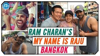 Ram Charan Shoots in Bangkok for MY NAME IS RAJU