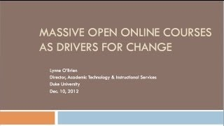 Massive Open Online Courses as Drivers for Change