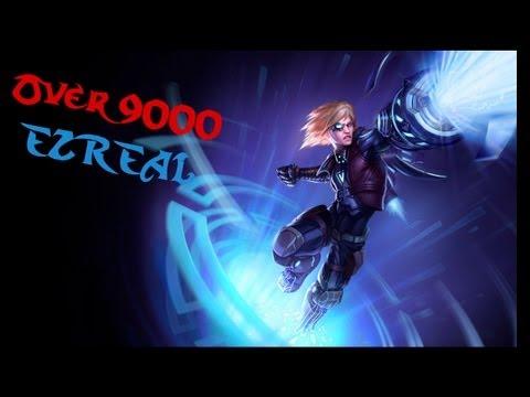 League of Legends - Over 9000 Ezreal