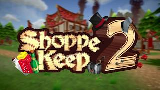 Shoppe Keep 2 - Launch Trailer