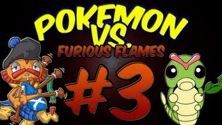Pokemon Versus: Furious Flames w/ HoodlumScrafty Part 3