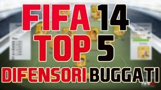 FIFA 14 Ultimate Team TOP 5 DIFENSORI BUGGATI! (Ratings