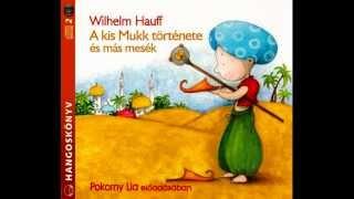 A kis Mukk története,Hauff mesék, Pokorny Lia