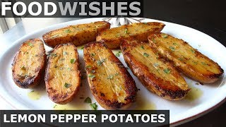 Lemon Pepper Potatoes - Food Wishes