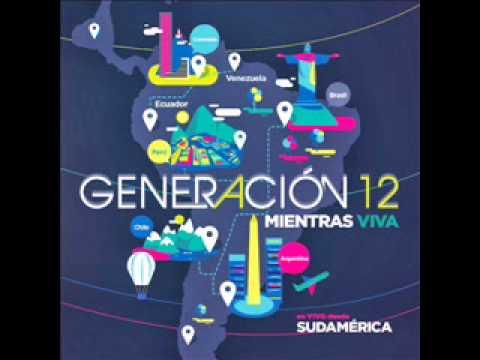 Generación 12 Álbum Completo Mientras Viva 2014 En Vivo Desde Sudamerica