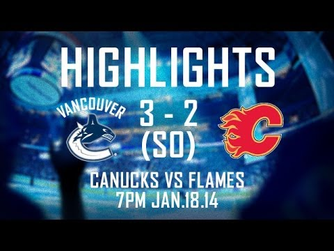 Flames at Canucks Highlights (Jan. 18, 2014)