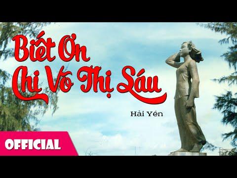 Biết Ơn Chị Võ Thị Sáu - Hải Yến [MV Full HD]