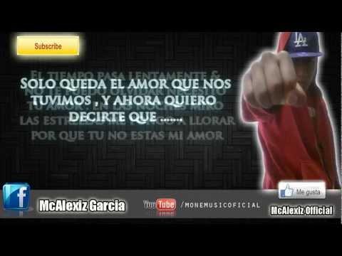 [La Mejor Canción Del 2012 Rap Romantico] - NECESITO TU AMOR - MCALEXIZ [HD] [Letra]