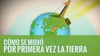 Cómo se midió la Tierra por primera vez