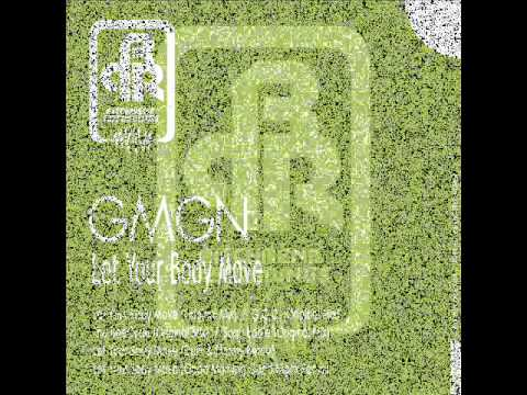 GMGN - Let Your Body Move (Original Mix)