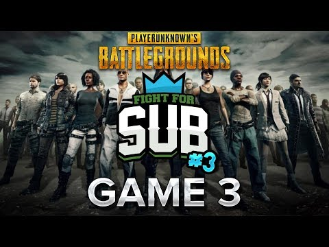 Fight For Subs #3 : Game 3