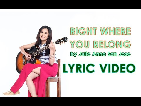 Right Where You Belong - Julie Anne San Jose [LYRIC VIDEO]