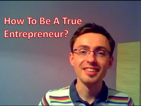 How To Be A True Entrepreneur?