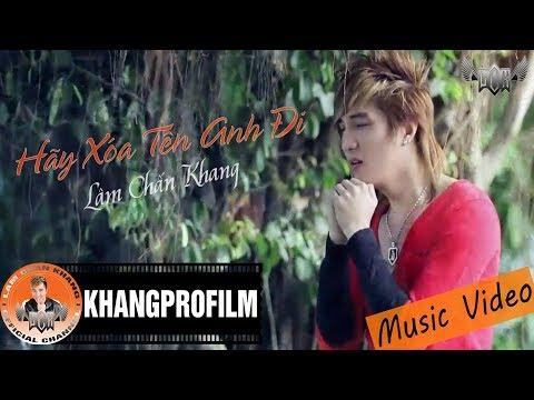 [MV HD] Hãy Xóa Tên Anh Đi - Lâm Chấn Khang
