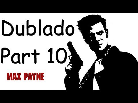 Max Payne 1 Gameplay Part 10 Dublado PT-BR [ PC ]