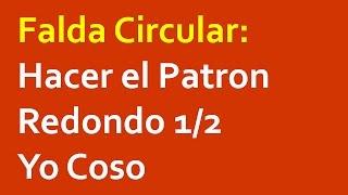 Falda Circular: Como Hacer El Patron Redondo 1/2