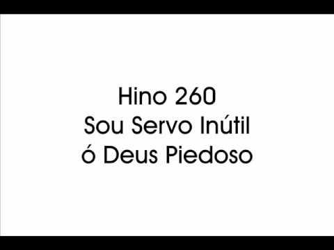 Hino 260 - Sou servo inútil ó Deus Piedoso - Instrumental - Hinário Novo CCB