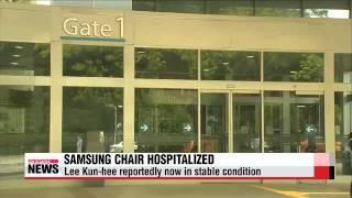 Samsung Chair Lee Kun hee hospitalized