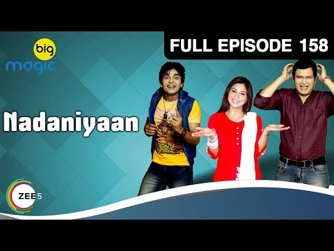 Nadaniyaan Ep 158 : 18th April Full Episode
